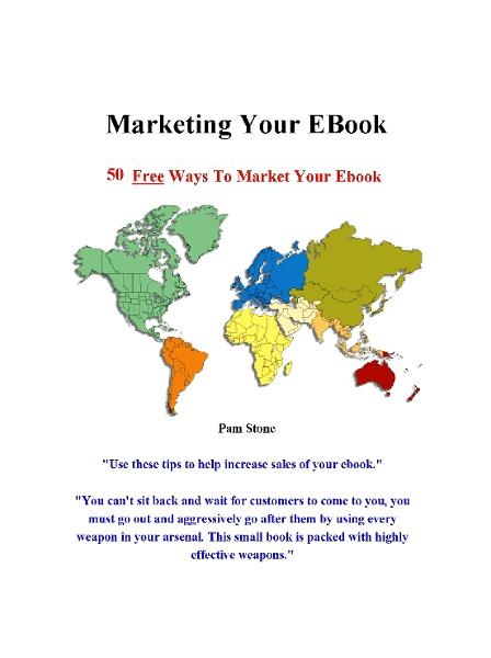 Marketing Your EBook By: Pam Stone