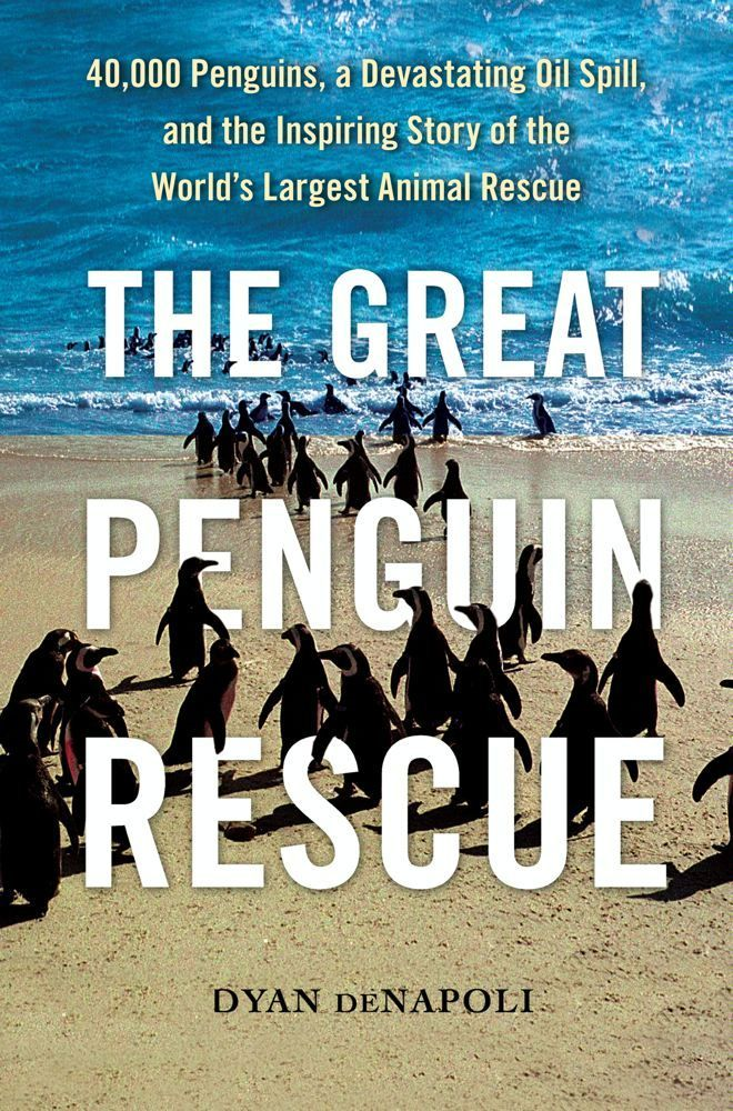 The Great Penguin Rescue By: Dyan deNapoli