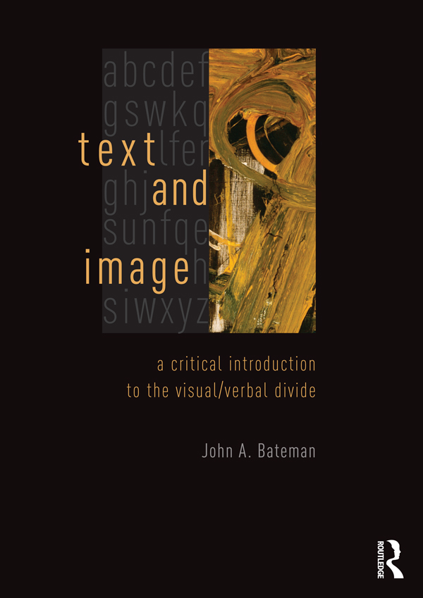 Text and Image A Critical Introduction to the Visual/Verbal Divide