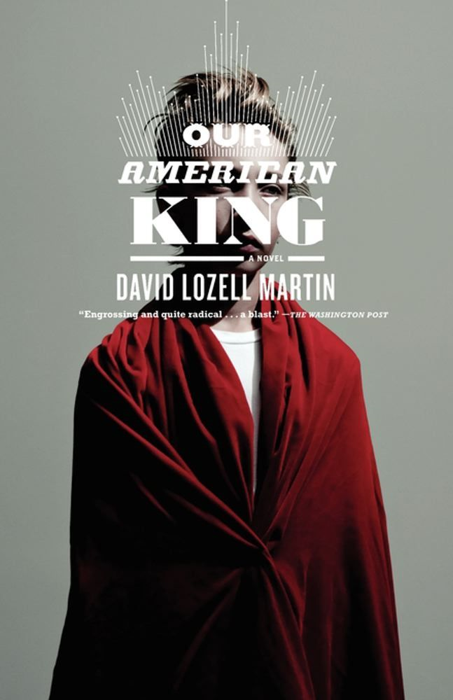 Our American King By: David Lozell Martin