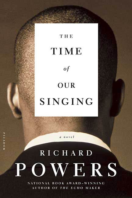 The Time of Our Singing By: Richard Powers