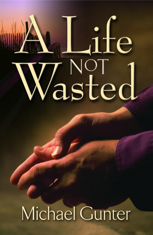 A Life Not Wasted