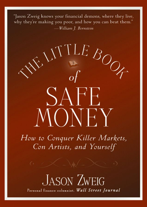The Little Book of Safe Money By: Jason Zweig