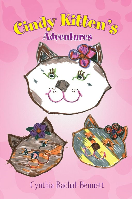 Cindy Kitten's Adventures By: Cynthia Rachal-Bennett
