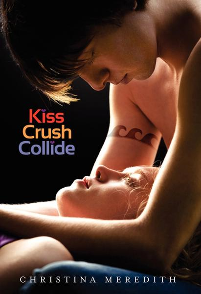 Kiss Crush Collide By: Christina Meredith