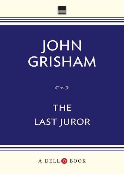 The Last Juror By: John Grisham