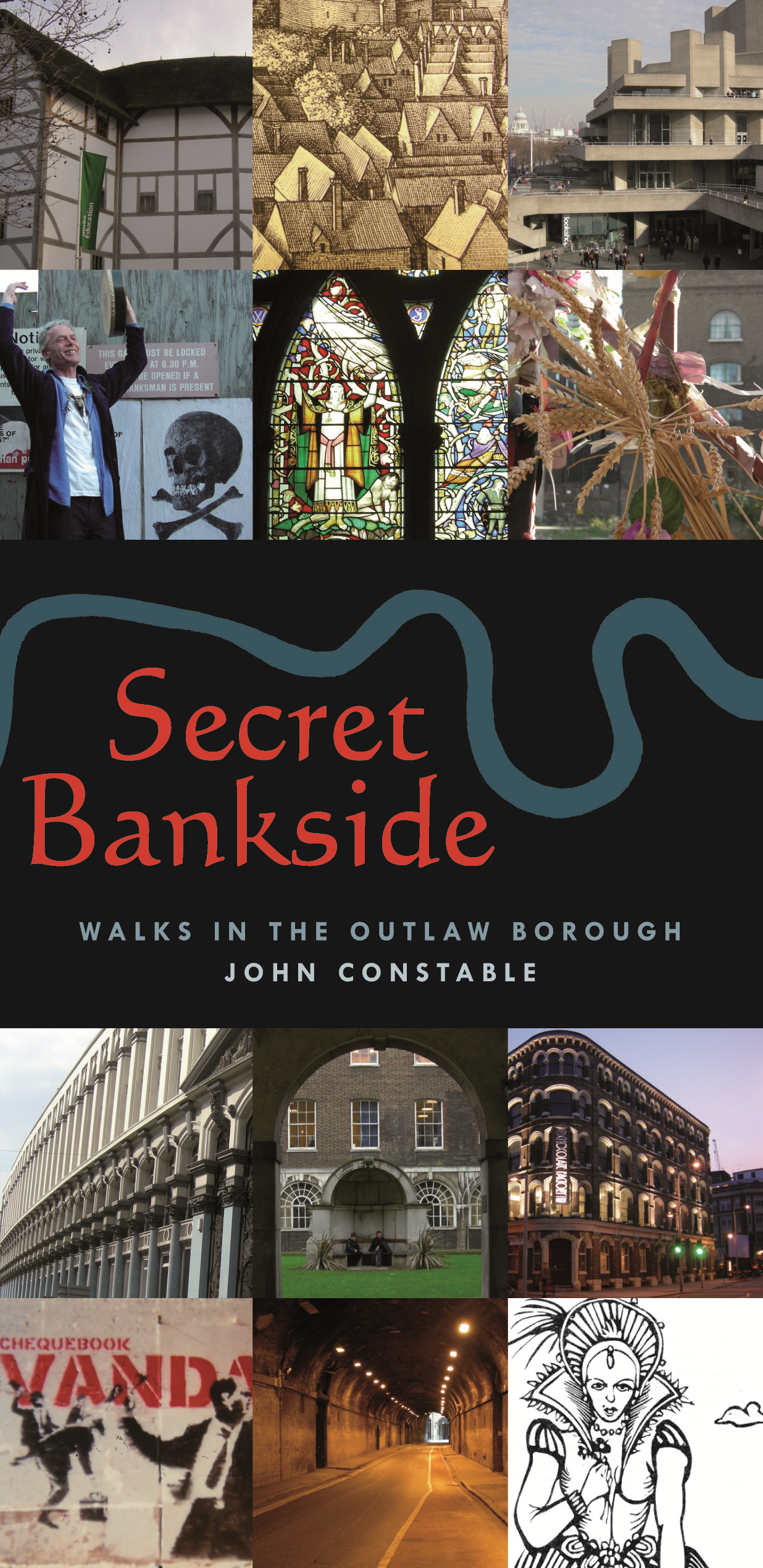 Secret Bankside: Walks in the Outlaw Borough