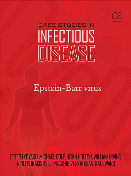 Case Studies in Infectious Disease: Epstein-Barr virus