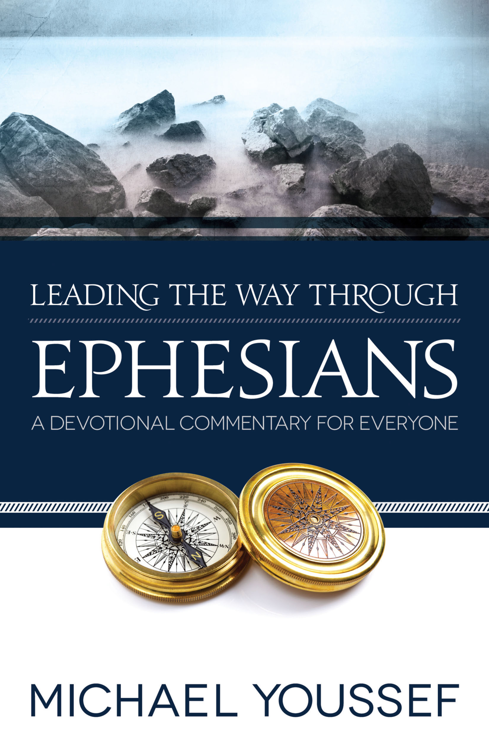Leading the Way Through Ephesians By: Michael Youssef