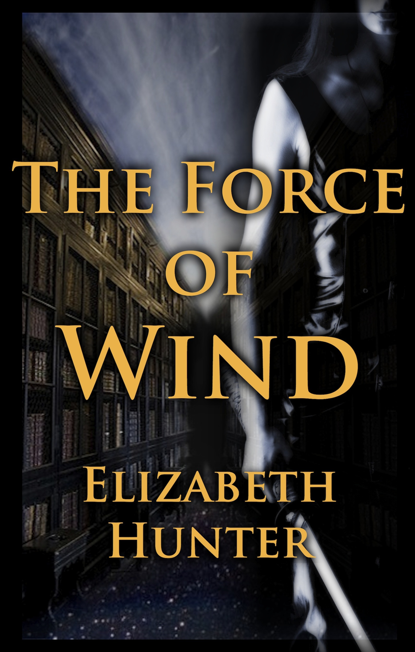 The Force of Wind: Elemental Mysteries #3 By: Elizabeth Hunter