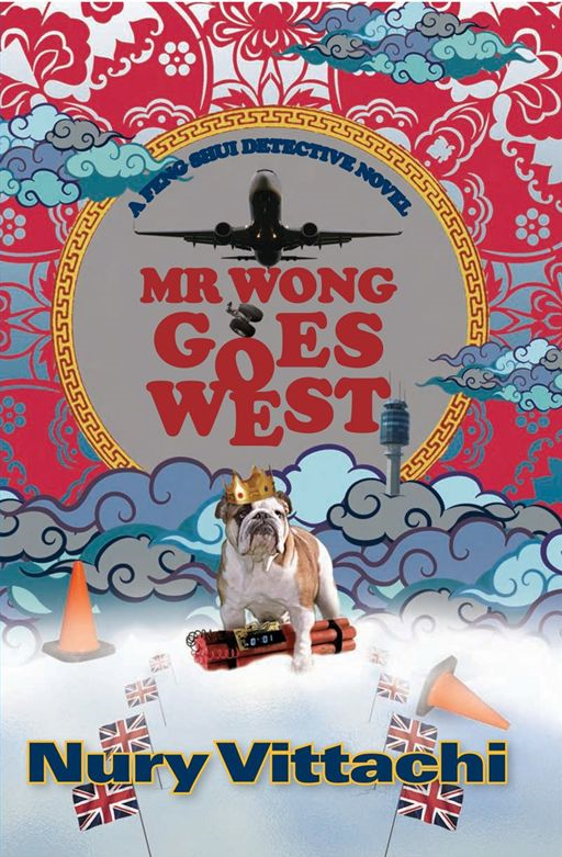 Mr Wong Goes West: A Feng Shui Detective Novel