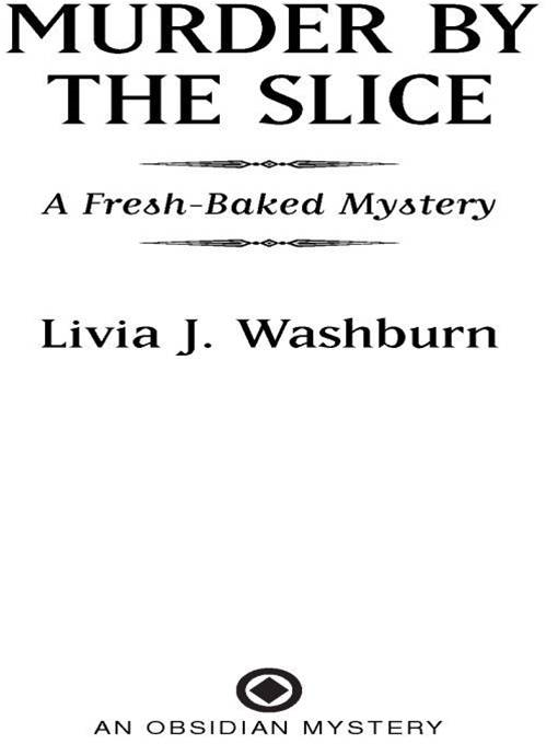 Murder By the Slice: A Fresh-Baked Mystery By: Livia J. Washburn