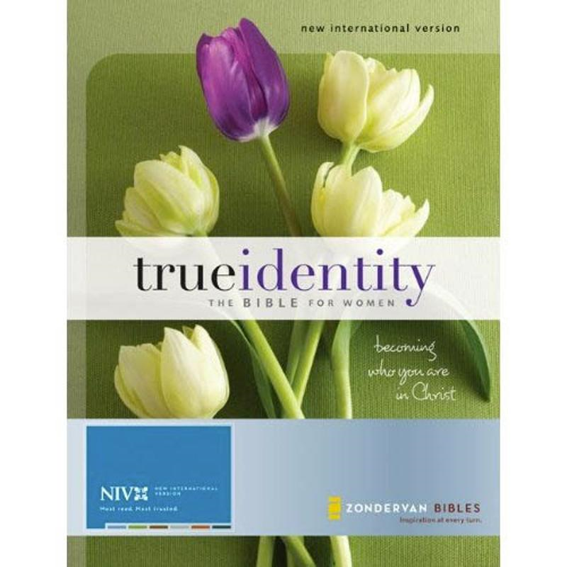 True Identity: The Bible for Women (NIV): Becoming Who You Are in Christ