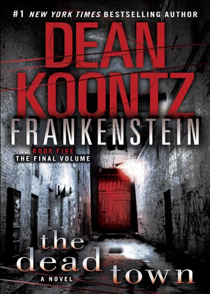 Frankenstein: The Dead Town By: Dean Koontz