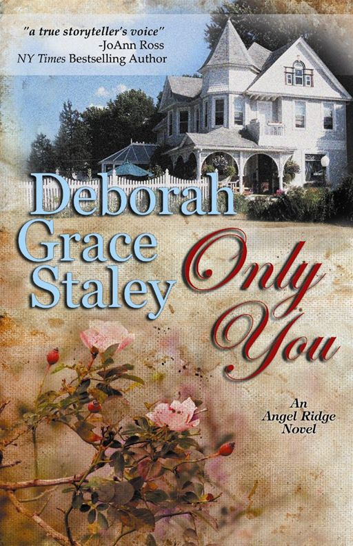 Only You By: Deborah Grace Staley