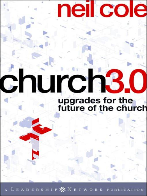 Church 3.0 By: Neil Cole