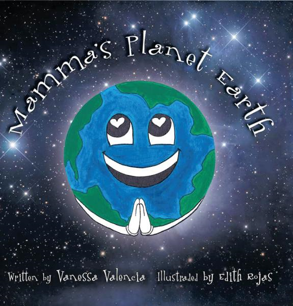 Mamma's Planet Earth By: Vanessa Valencia and Edith Rojas
