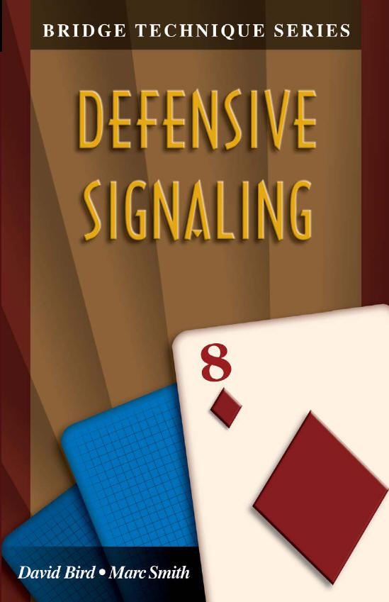 Bridge Technique Series 8: Defensive Signalling