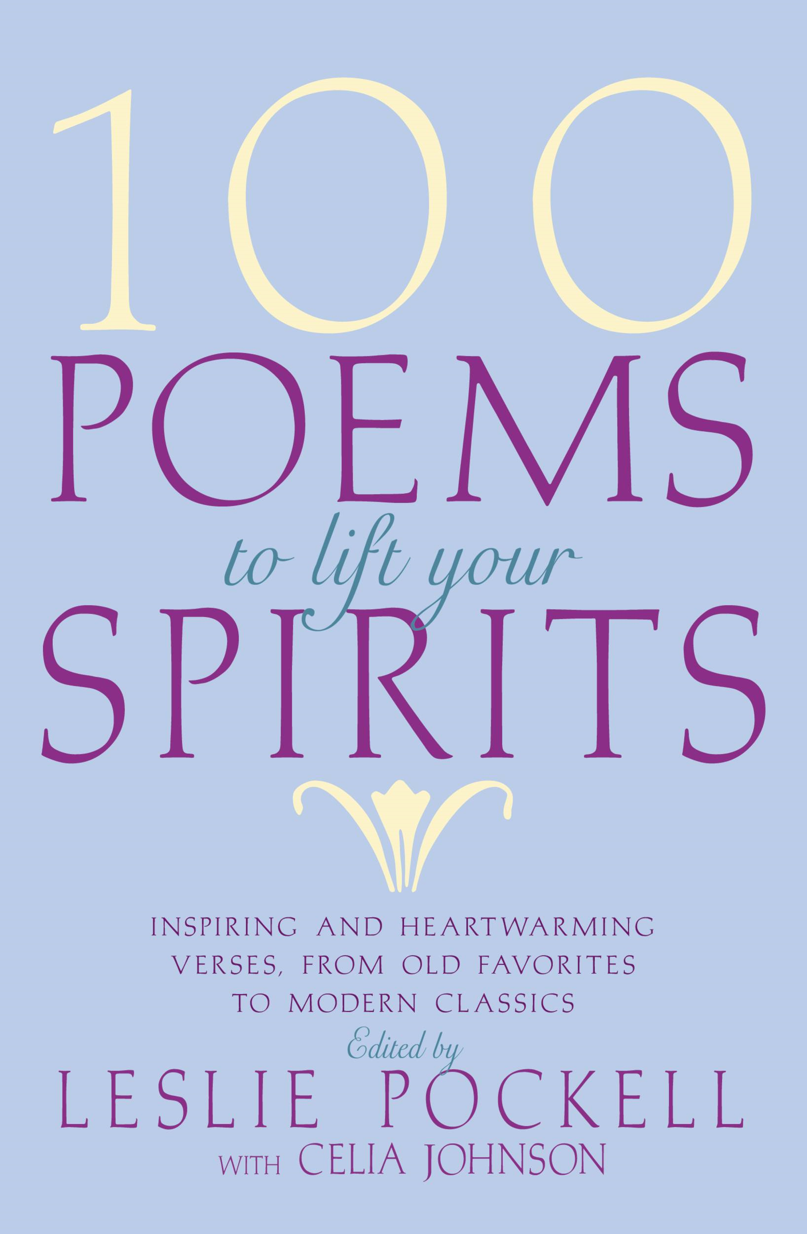 100 Poems to Lift Your Spirits By: