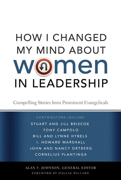 How I Changed My Mind about Women in Leadership By: Alan F.   Johnson