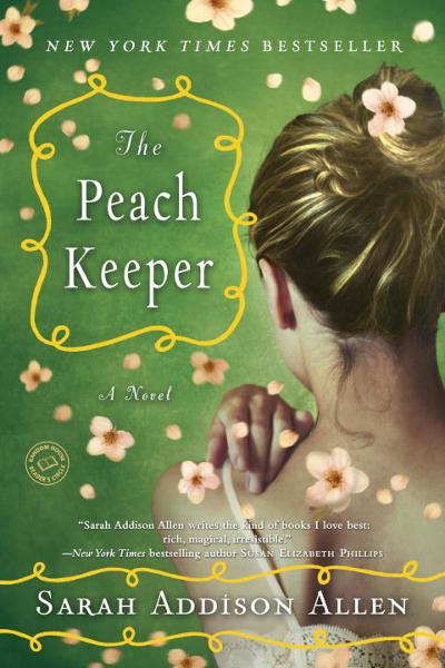 The Peach Keeper By: Sarah Addison Allen