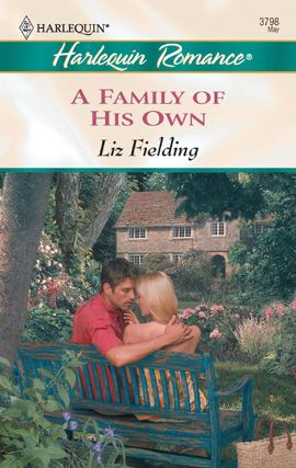 A Family of His Own By: Liz Fielding