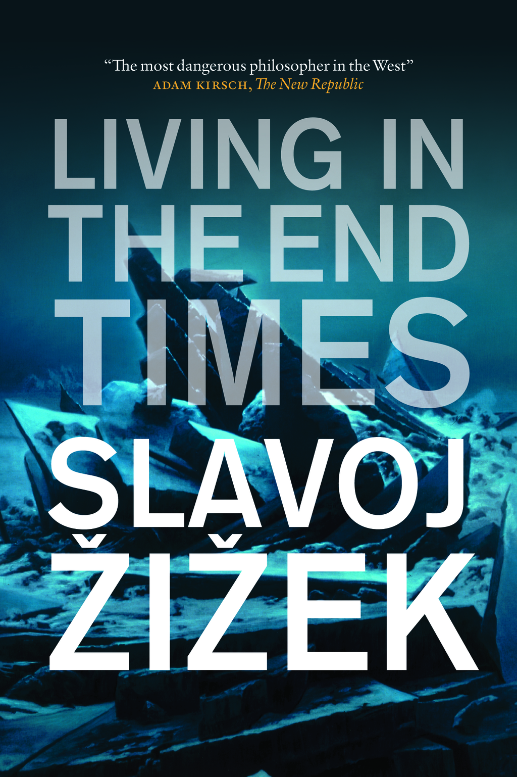 Living in the End Times By: Slavoj Zizek