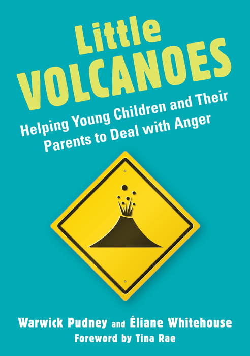 Little Volcanoes Helping Young Children and Their Parents to Deal with Anger