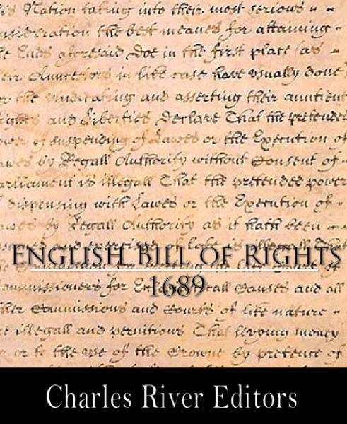 English Bill of Rights, 1689 By: Anonymous
