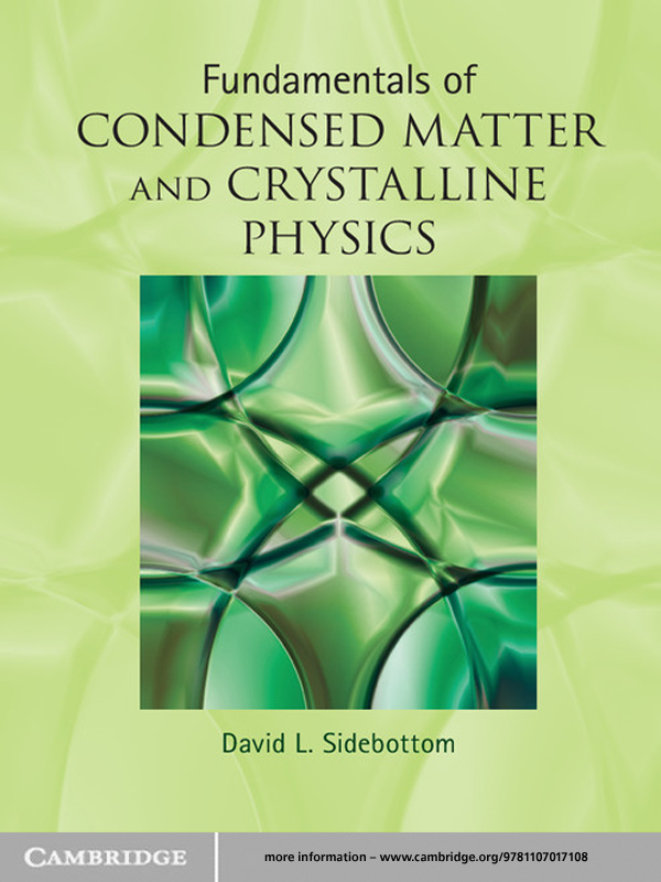 Fundamentals of Condensed Matter and Crystalline Physics An Introduction for Students of Physics and Materials Science