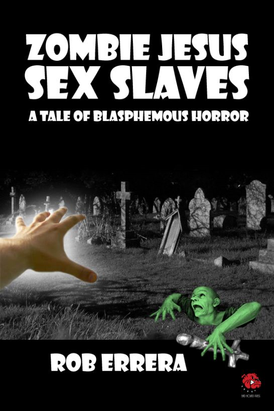 ZOMBIE JESUS SEX SLAVES: A Tale of Blasphemous Horror
