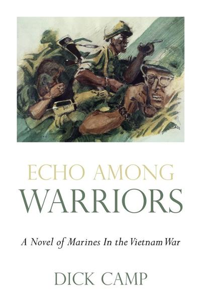 Echo Among Warriors By: Dick Camp