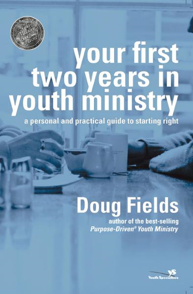 Your First Two Years in Youth Ministry By: Doug   Fields