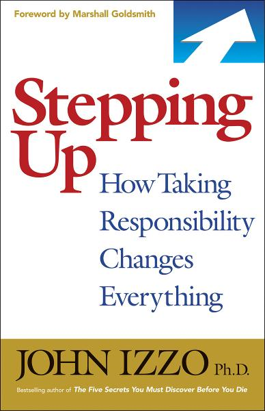 Stepping Up By: John Izzo