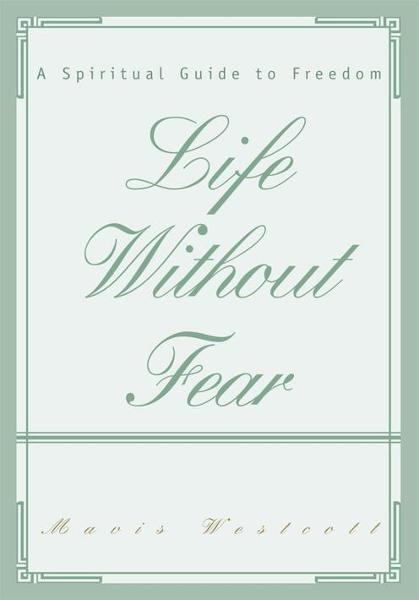 Life Without Fear By: Mavis Westcott