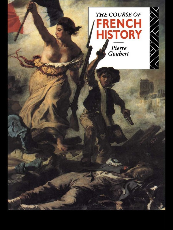 The Course of French History By: Pierre Goubert