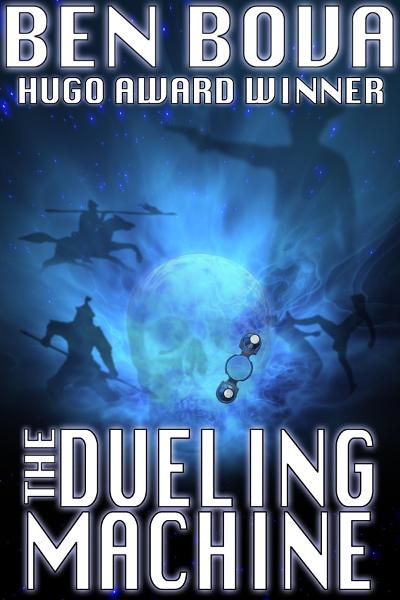 The Dueling Machine By: Ben Bova