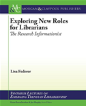 Exploring New Roles For Librarians: The Research Informationist