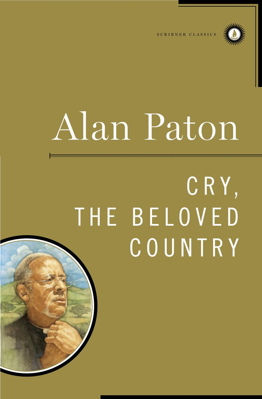 Cry, the Beloved Country By: Alan Paton