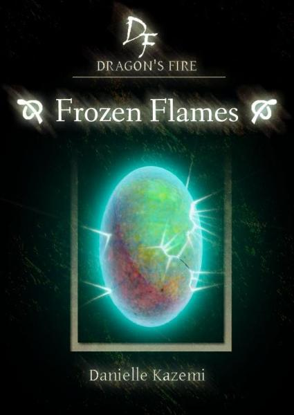 Frozen Flames (#4) (Dragon's Fire)
