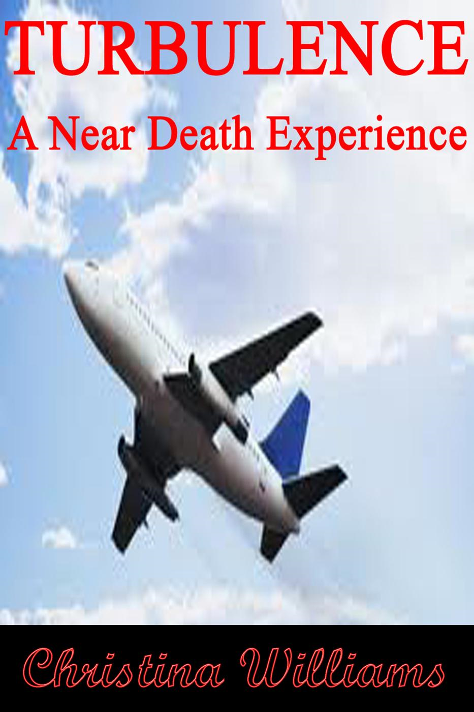 Turbulence: A Near Death Experience