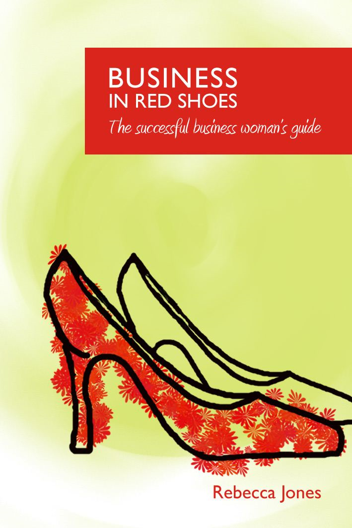 Business in red shoes By: Rebecca Jones