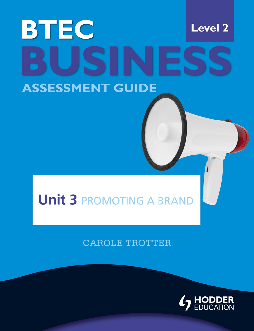 BTEC Business Level 2 Assessment Guide: Unit 3 Promoting a Brand