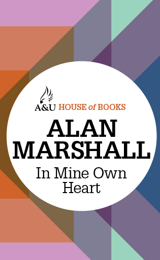 In Mine Own Heart By: Alan Marshall