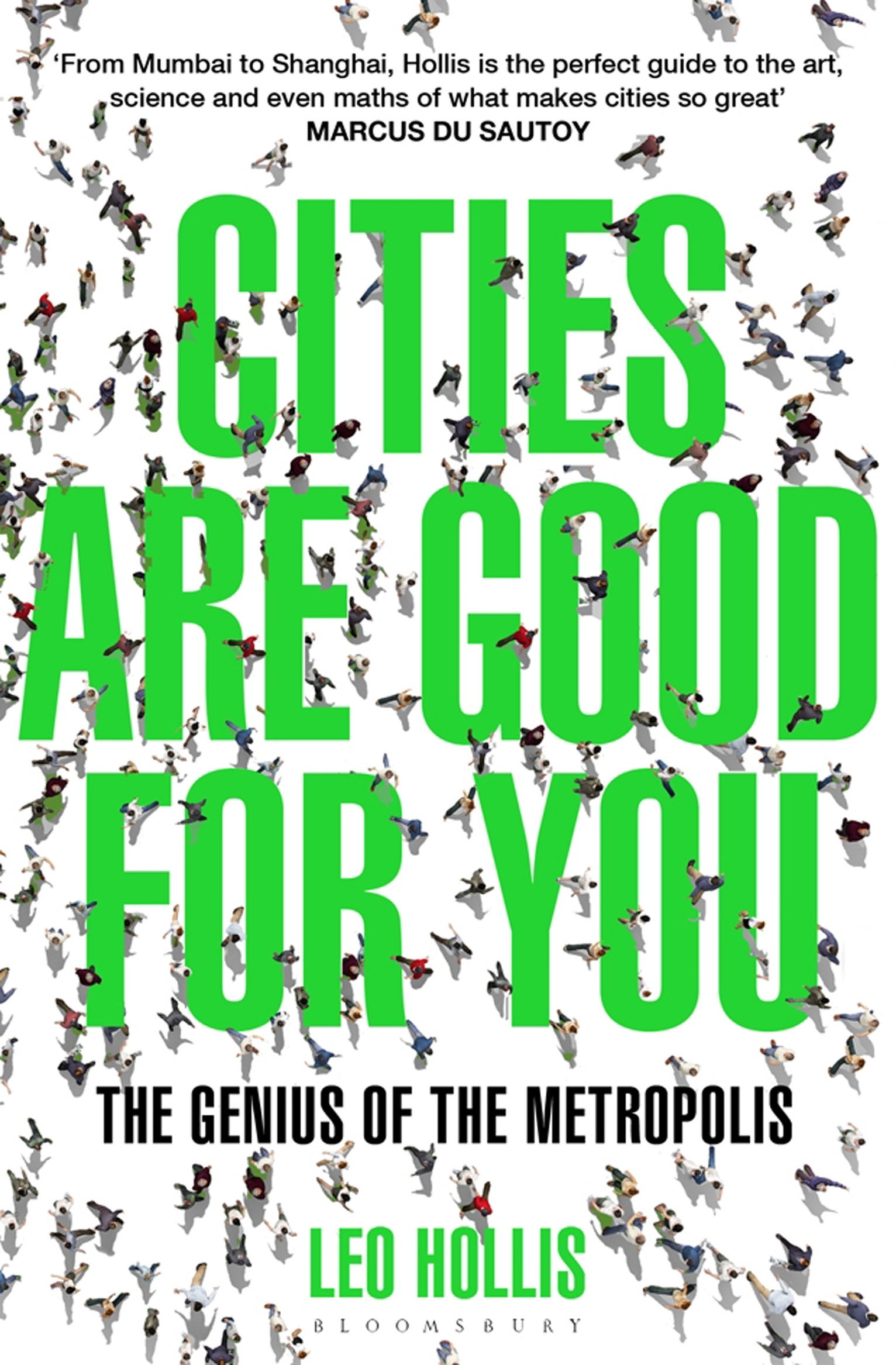 Cities Are Good for You The Genius of the Metropolis
