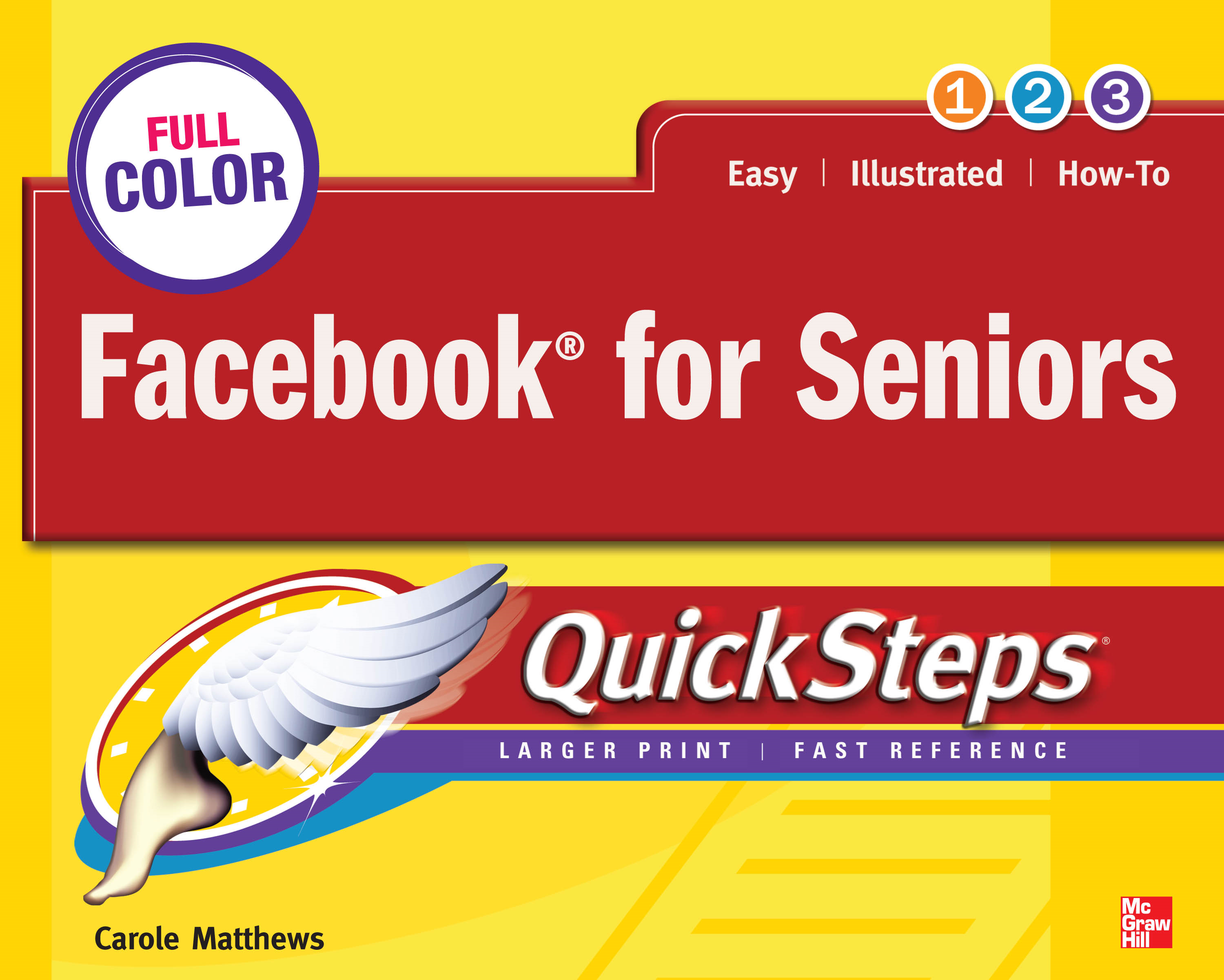 Facebook for Seniors QuickSteps By: Carole Matthews
