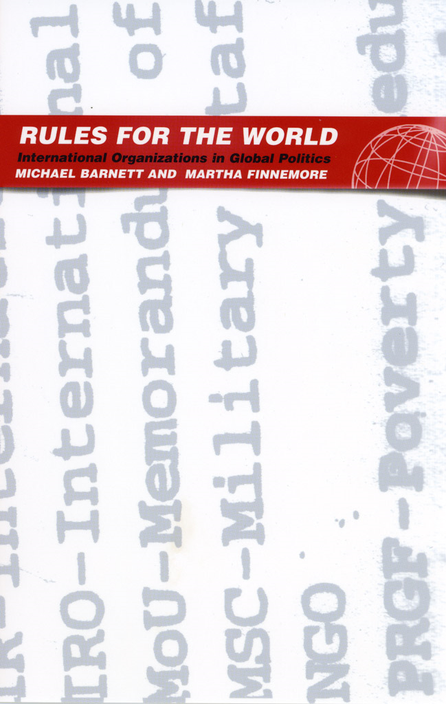 Rules for the World By: Martha Finnemore,Michael Barnett