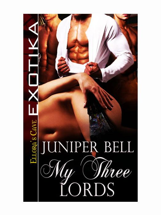 My Three Lords By: Juniper Bell