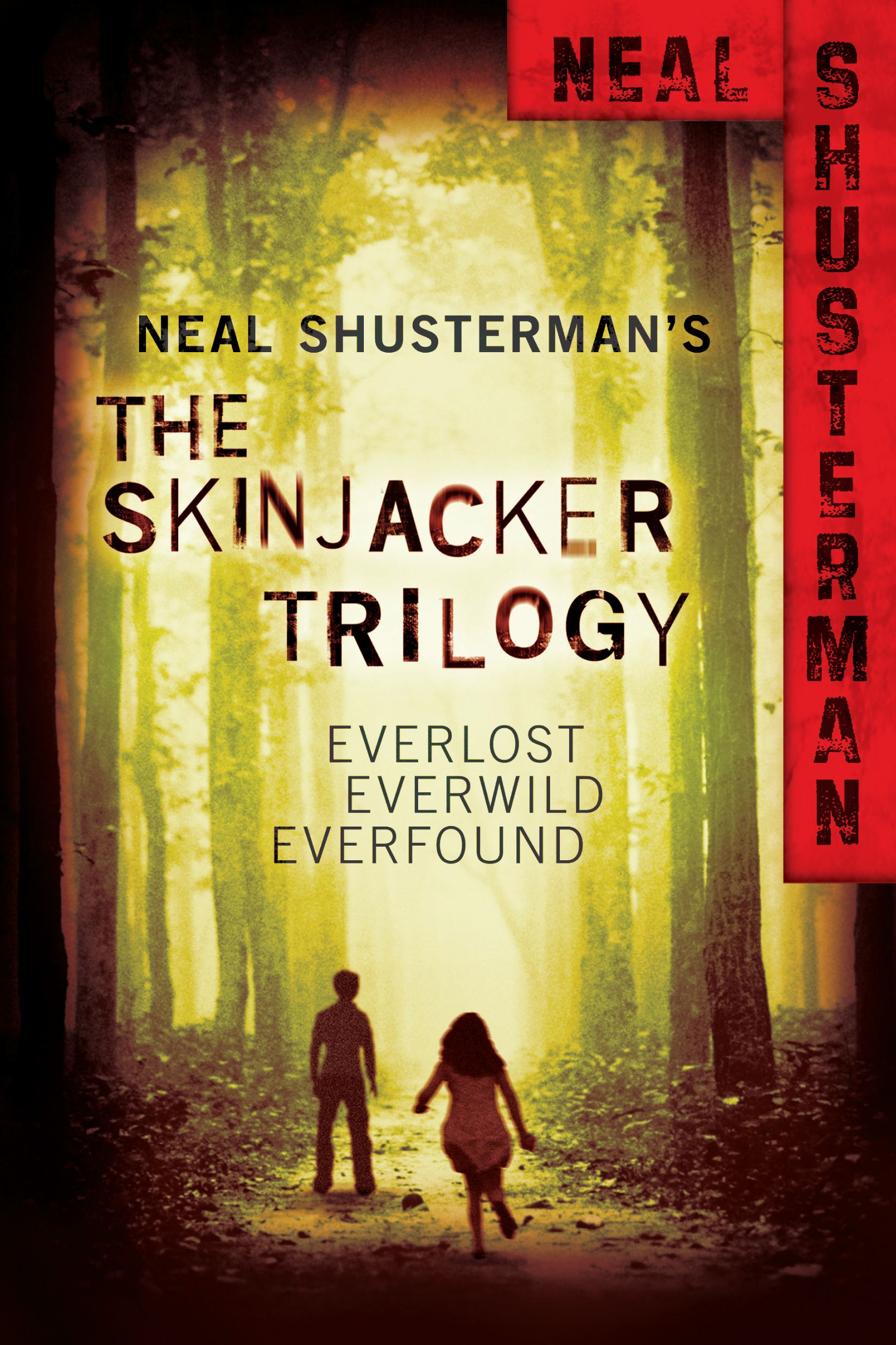 Neal Shusterman's Skinjacker Trilogy: Everlost; Everwild; Everfound By: Neal Shusterman