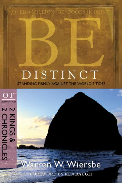 Be Distinct (2 Kings & 2 Chronicles): Standing Firmly Against the World's Tides By: Warren W. Wiersbe